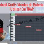 Viradas de Bateria Para Utilizar Em TRAP