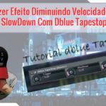 Vídeo Como Fazer Efeito Diminuindo Velocidade no Trap – SlowDown Com Dblue Tapestop FL Studio
